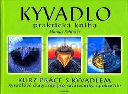 Kyvadlo - praktická kniha Kurz práce s kyvadlem Markus Schirner