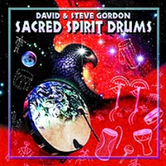 Posvátná duše bubnů - Sacred Spirit Drums - David & Steve Gordon